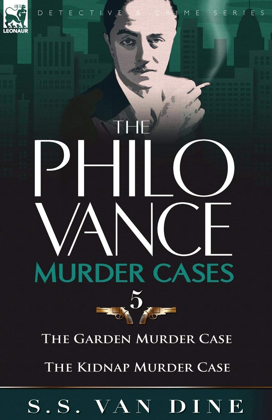 Download The Philo Vance Murder Cases: 5-The Garden Murder Case & the Kidnap Murder Case pdf