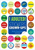 img - for I Adulted!: Stickers for Grown-Ups book / textbook / text book