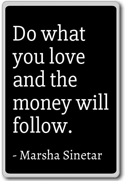 Amazoncom Do What You Love And The Money Will Follow Marsha