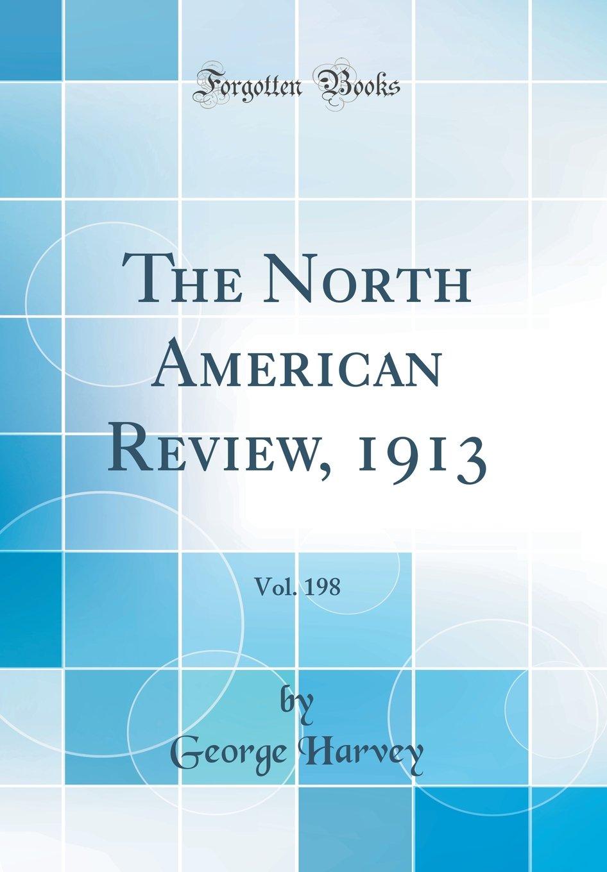Download The North American Review, 1913, Vol. 198 (Classic Reprint) pdf epub