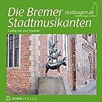 Die Bremer Stadtmusikanten | Christine Giersberg,Brüder Grimm