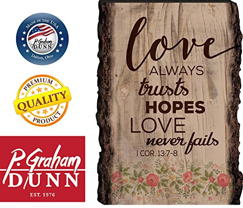 Love Always Trusts Hopes & Never Fails 1 Corinthians 13:7-8 4 x 6 Wood Bark Edge Design Sign