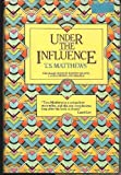 Under the Influence, Thomas Stanley Matthews, 0304304085