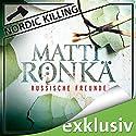 Russische Freunde (Nordic Killing) Hörbuch von Matti Rönkä Gesprochen von: Christian Jungwirth