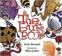 The Butt Book: Artie Bennett, Mike Lester: 9781599903118: Amazon ...