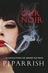 OUR NOIR: A collection of short stories and a novella Paperback
