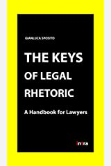 The Keys of Legal Rhetoric: A Handbook for Lawyers (Retoricamente) Kindle Edition