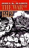 The War of 1812, John K. Mahon, 0306804298