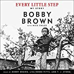 Every Little Step: My Story | Bobby Brown