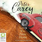 A Long Way from Home | Peter Carey