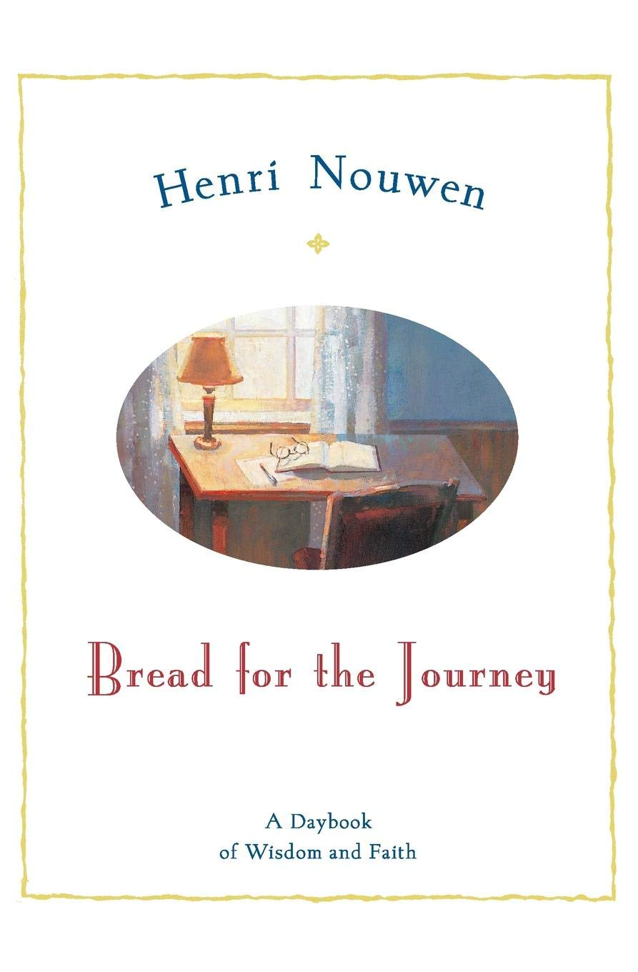 Bread For The Journey  A Daybook Of Wisdom And Faith