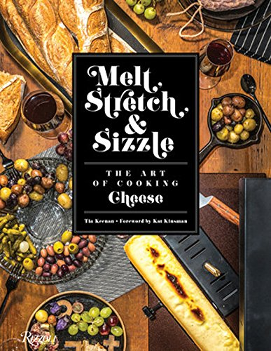 Melt, Stretch, & Sizzle: The Art of Cooking Cheese: Recipes for Fondues, Dips, Sauces, Sandwiches, Pasta, and More (Best Supermarket Bbq Sauce Uk)
