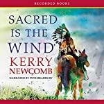 Sacred Is the Wind   Kerry Newcomb
