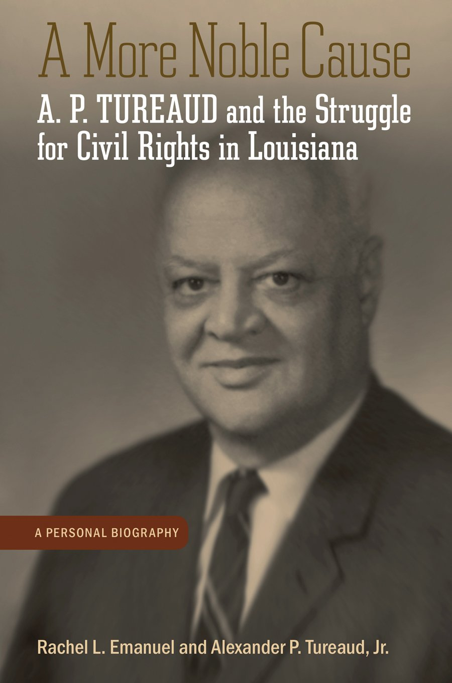 Download A More Noble Cause: A. P. Tureaud and the Struggle for Civil Rights in Louisiana PDF