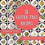 51 Gluten-Free Recipes | Katarina Nolte