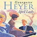 April Lady Audiobook by Georgette Heyer Narrated by Eve Matheson