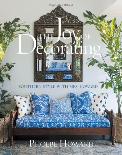 Download The Joy of Decorating: Southern Style with Mrs. Howard pdf epub
