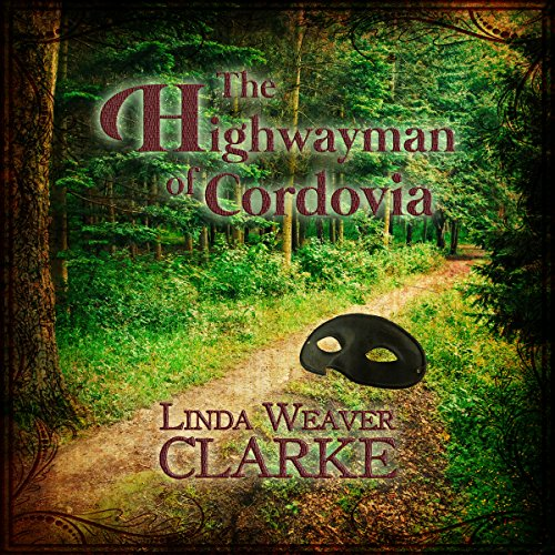 The Highwayman of Cordovia: The Rebel Series, Book 2