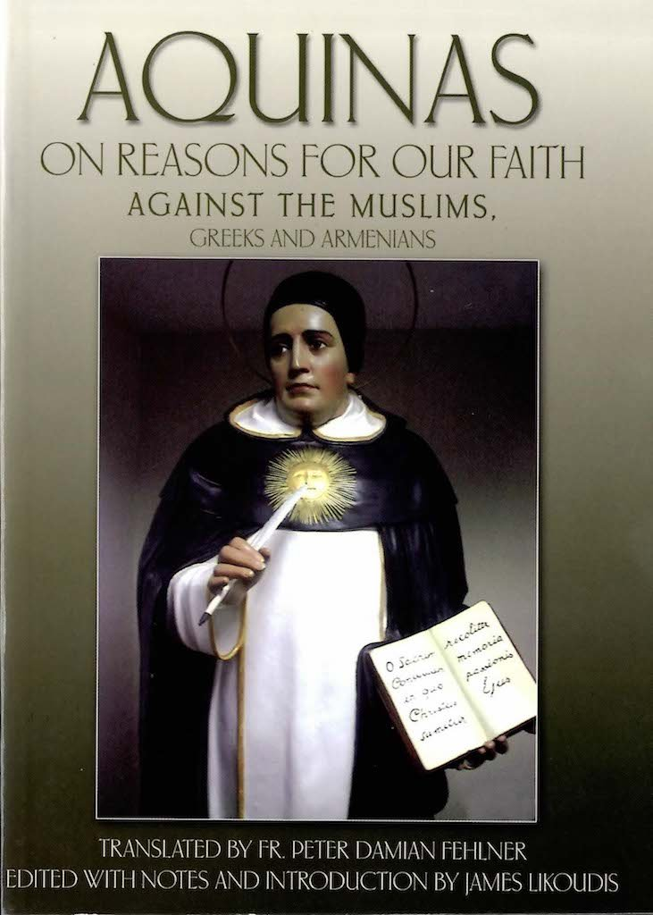 Aquinas on Reasons for Our Faith: Against the Muslims, and a Reply to the Denial of Purgatory by Certain Greeks and Armenians: To the Cantor of Antioch PDF