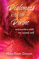Dialogues with the Divine: Encounters with My Wisest Self Paperback