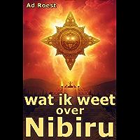 wat ik weet over Nibiru (De onzichtbare planeet negen Book 3)