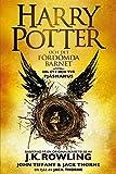 Harry Potter och Det fördömda barnet Del ett och två: Det officiella manuskriptet till West Enduppsättningen (Swedish Edition)