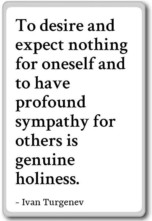 A deseo y esperar nada para sí mismo y... - Ivan Turgenev citas ...