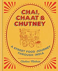 In Chai, Chaat & Chutney, Chetna has taken inspiration from the street and created delicious recipes that are simple to cook at home. The result is a completely fresh take on Indian cuisine - try Tamarind stuffed chillis, Chana dal vada w...