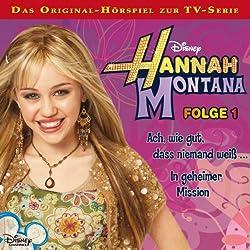 Ach wie gut, dass niemand weiß / In geheimer Mission (Hannah Montana 1)