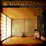 Come Somewhere by Jerry Gaskill