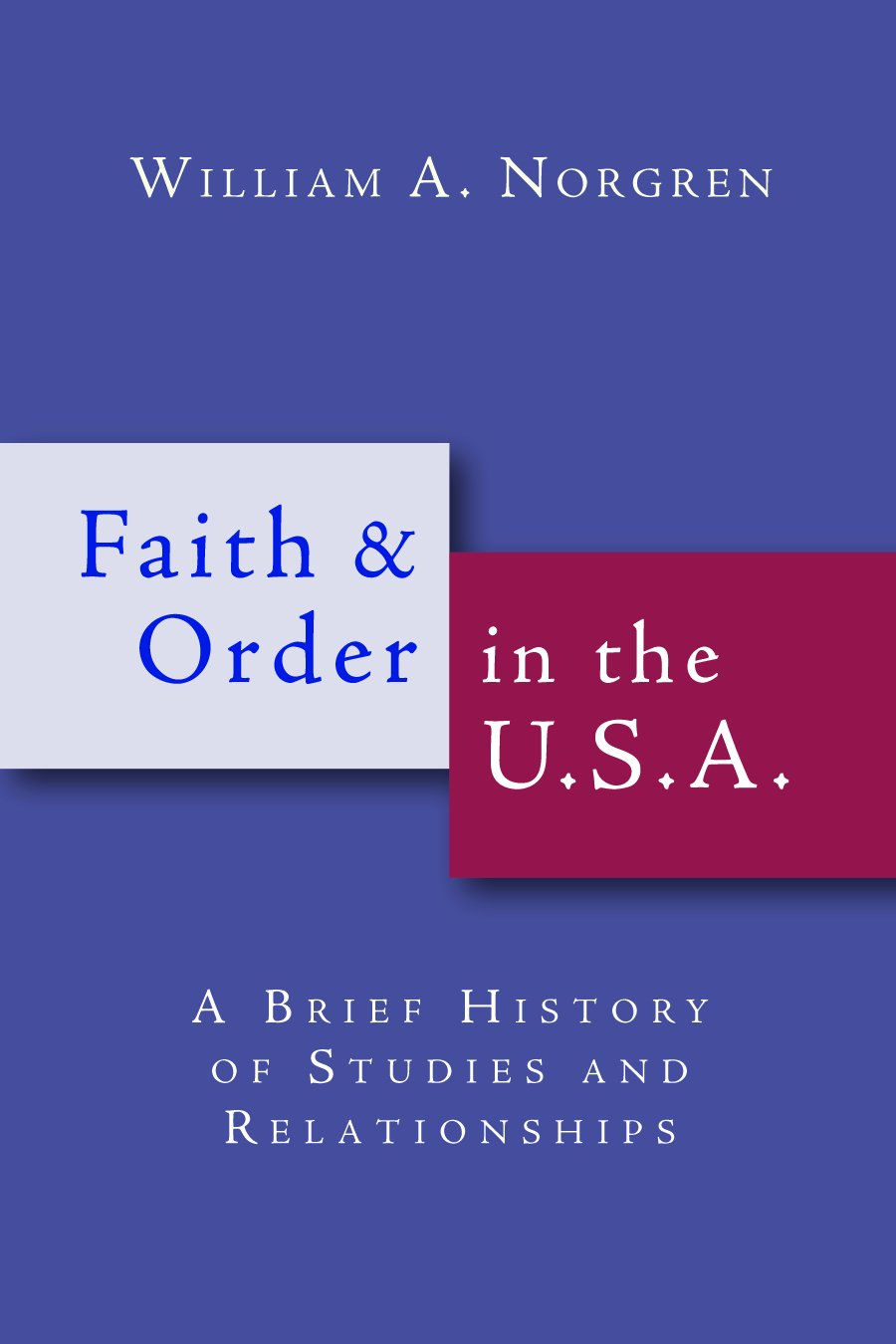 Faith and Order in the U.S.A.: A Brief History of Studies and Relationships