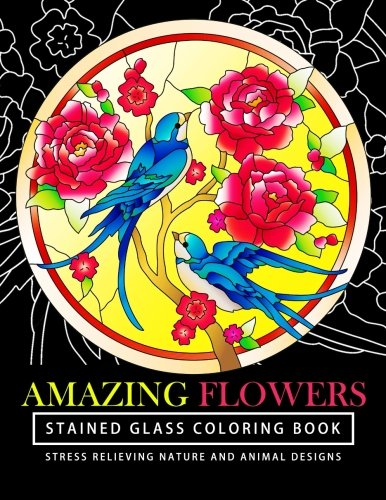 Religious Stained Glass Patterns - Amazing Flowers Stained Glass Coloring Books for adults: Mind Calming And Stress Relieving Patterns (Coloring Books For Adults) (Volume 7)