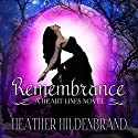 Remembrance: Heart Lines Series, Book 1 Audiobook by Heather Hildenbrand Narrated by Lauren Anthony