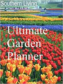 The southern living ultimate garden planner books Southern living garden book