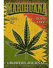 Marijuana Growers Harvesting Journal & Tracker Book: A Record Keeping Cannabis Log for Weed Grow and Harvest