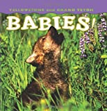 Yellowstone and Grand Teton Babies!, photography by Bob Rozinski, photography by Wendy Shattil, text by Jessica Solberg, 1560374977