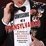 Confessions of a Transylvanian: A Story of Sex, Drugs and Rocky Horror | Kevin Theis,Ron Fox