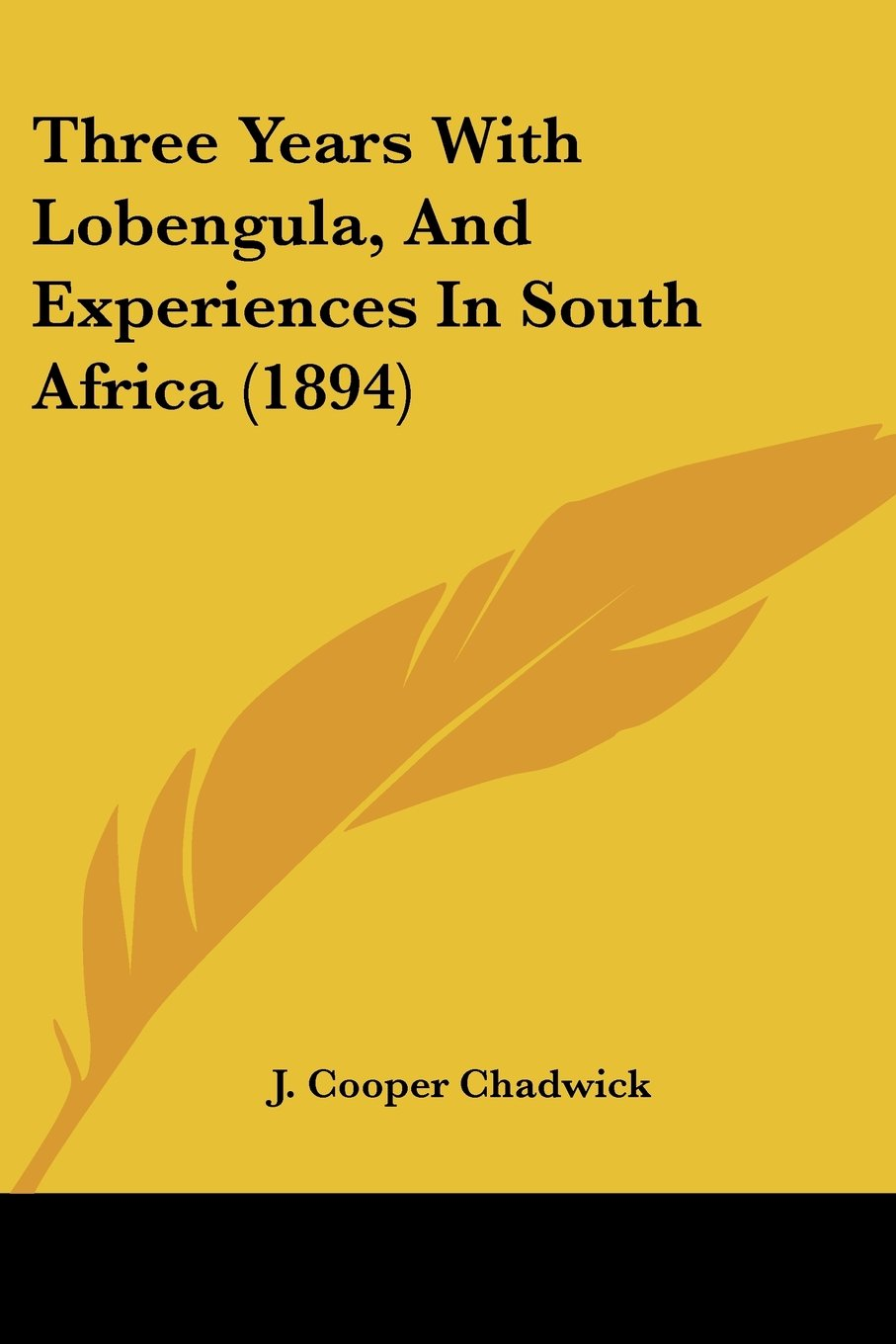 Download Three Years With Lobengula, And Experiences In South Africa (1894) ebook