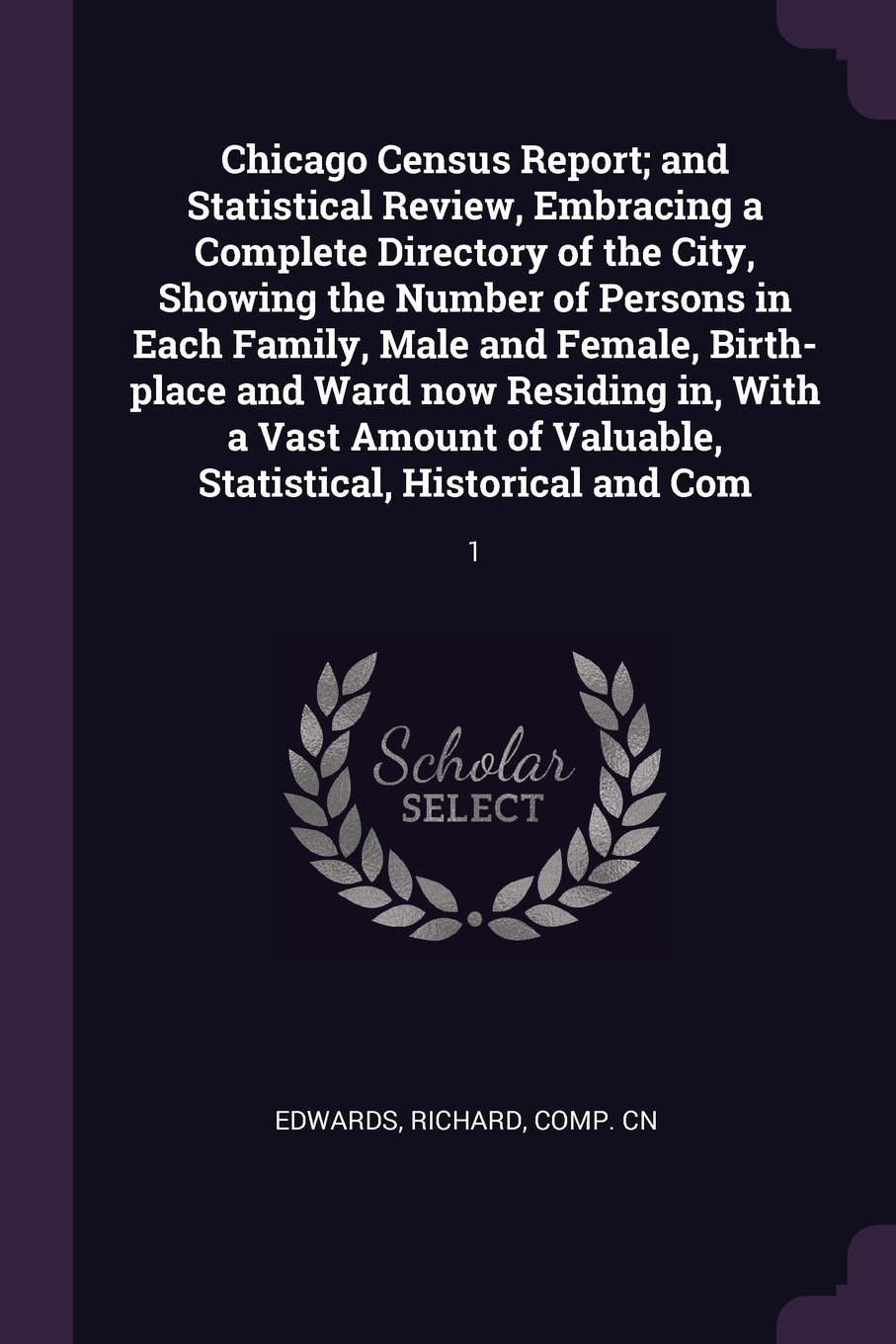 Chicago Census Report; And Statistical Review, Embracing a Complete Directory of the City, Showing the Number of Persons in Each Family, Male and ... Valuable, Statistical, Historical and Com: 1 PDF ePub fb2 ebook