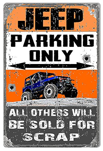 Garage Art Signs Jeep Parking Only Metal Sign Others Sold for Scrap Aged Reproduction 12