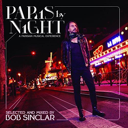 Paris By Night (A Parisian Musical Experience) (Bob Sinclar World Hold On)