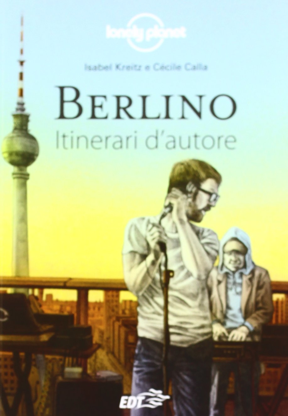Berlino. Itinerari D'Autore 1 Copertina flessibile – 25 ott 2012 Isabel Kreitz Cécile Calla C. Dapino A. Bruni