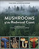 Mushrooms of the Redwood Coast: A Comprehensive Guide to the Fungi of Coastal Northern California
