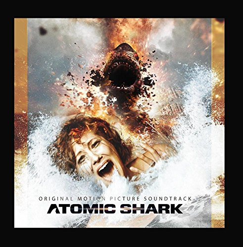 Atomic Shark (Official Motion Picture Soundtrack)