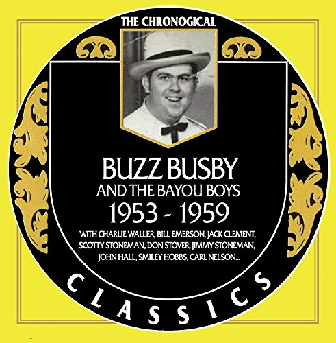 Buzz Busby - Chronological Classics 1953-1959 Buzz Audio