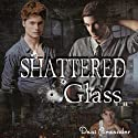 Shattered Glass Audiobook by Dani Alexander Narrated by Joseph Northton
