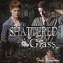 Shattered Glass Hörbuch von Dani Alexander Gesprochen von: Joseph Northton