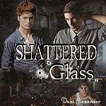 Shattered Glass   Dani Alexander