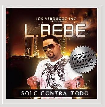 L Bebe - Solo Contra Todo [Explicit] - Amazon.com Music