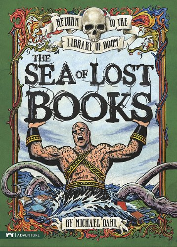 Read Online The Sea of Lost Books (Return to the Library of Doom) pdf